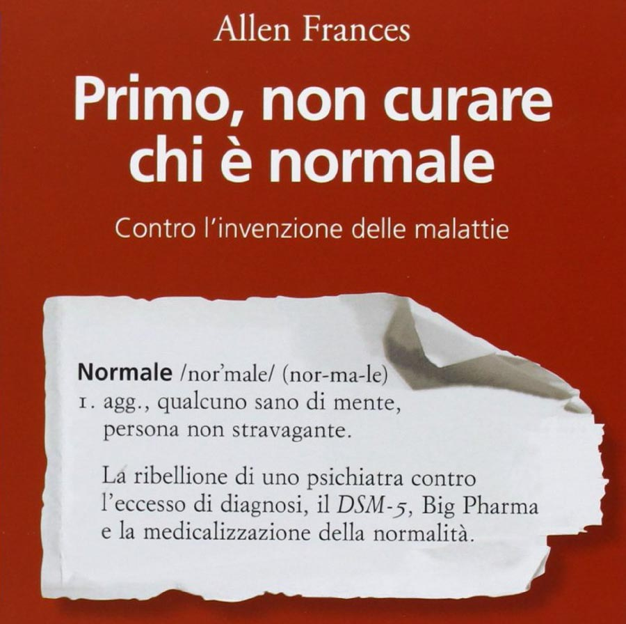 Non curare chi è normale - Allen Frances