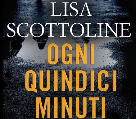 ogni-quindici-minuti-romanzo-thriller-di-lisa-scottoline