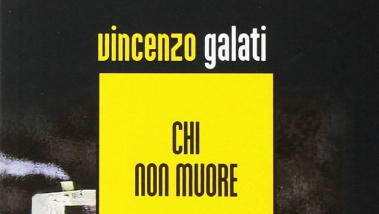 Recensione-intervista romanzo giallo: Chi non muore di Vincenzo Galati