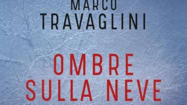 """Recensione romanzo thriller """"Ombre sulla neve"""" di Marco Travaglini"""